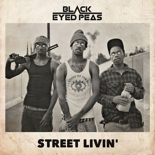 black eyed peas Black Eyed Peas Drop New Socially-Conscious 'Street Livin' Single [Listen] bep street livin