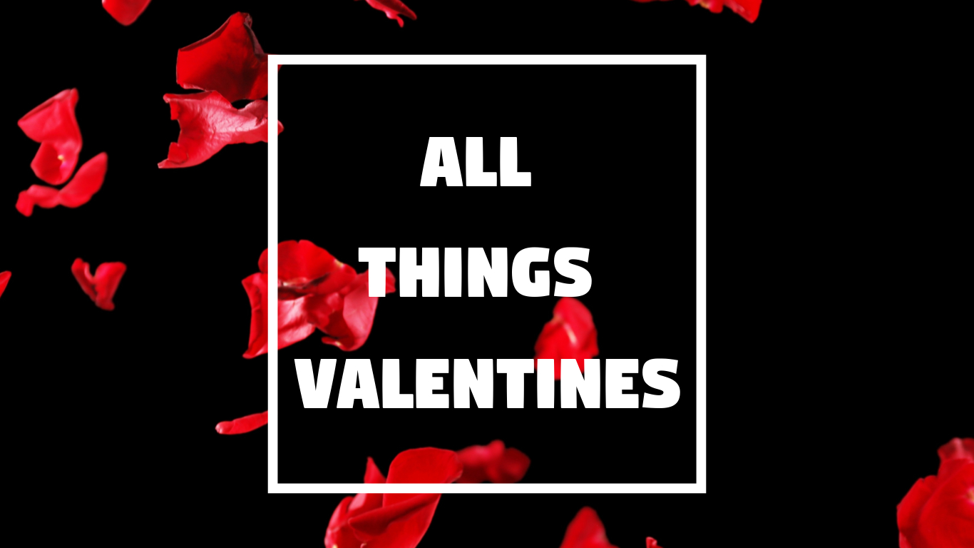 All Things Valentines List [HYPE Love] ALL