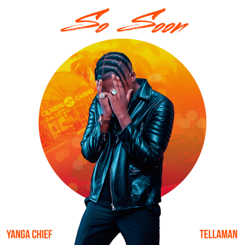 Yanga Chief Set To Drop New 'So Soon' Single After Signing Management Deal With BEAM Group Yanga So Soon artwork