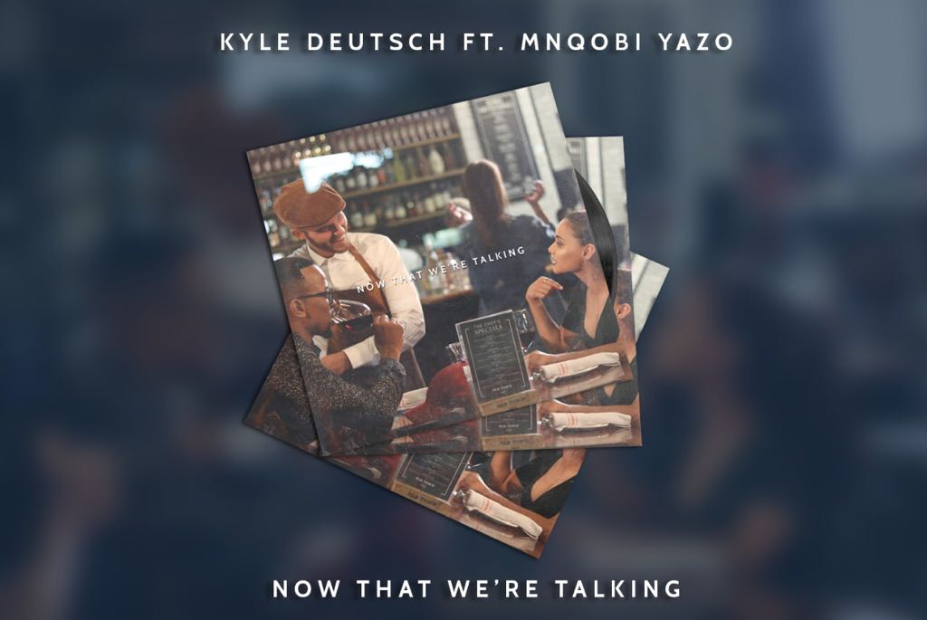 Listen To Kyle Deutsch's New 'Now That We're Talking' Song Ft. Mnqobi Yazo DY9 43GX4AA1l1z