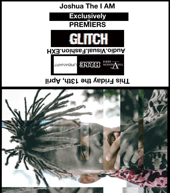 Joshua The I Am Set To Host Exhibition For New 'Glitch' Single & Music Video Launch [Listen] DaUx lEXcAAUarm