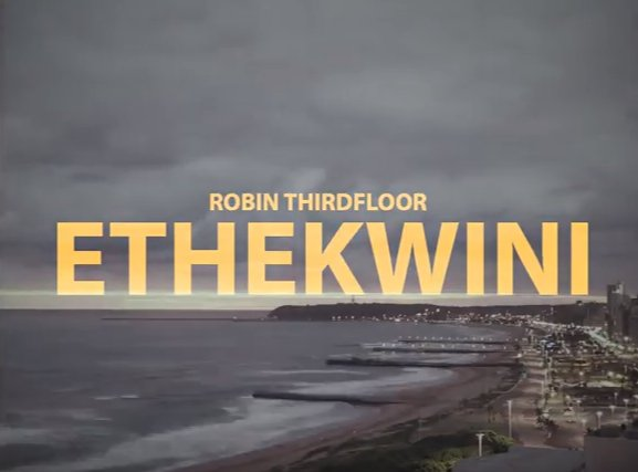 Watch Robin Thirdfloor's Latest 'Ethekwini' Official Music Video Ddtl1qaVAAA8Tl9