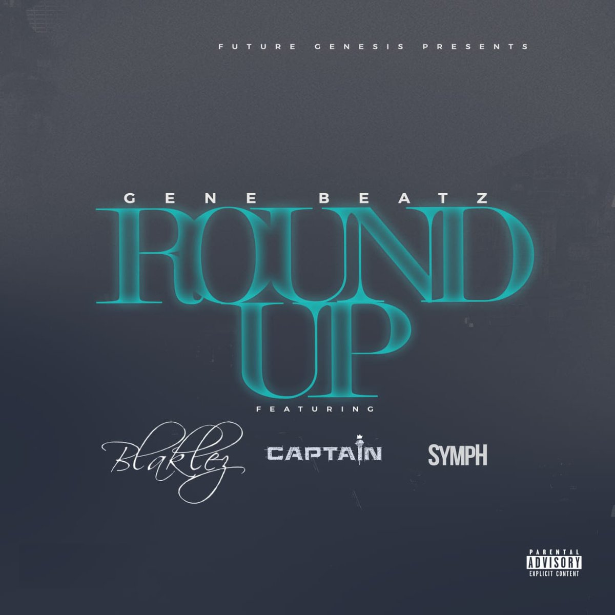 gene beatz Listen To Gene Beatz Latest 'Round Up' Joint Ft. Blaklez, Captain & SympH DlCYyr1U0AAEvle