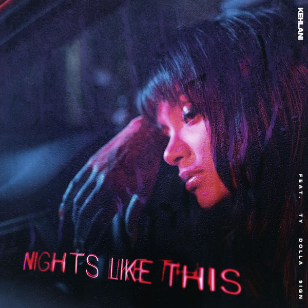 kehlani x ty dolla $ign Listen To Kehlani x Ty Dolla $ign's New 'Nights Like This' Song kehlani ty dolla sign nights like this