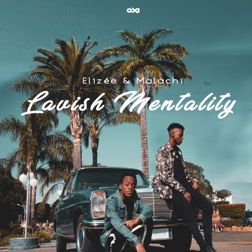 elizée & malachi's 'Lavish Mentality' Finally Out By Elizée & Malachi [Listen] 500x500cc 1