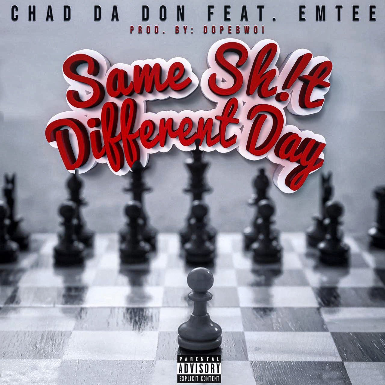 chad da don Listen To New Chad Da Don Joint 'SameShitDifferentDay' Ft. Emtee EB8sYd7WwAABtkp