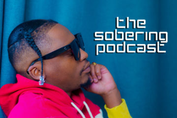 the sobering podcast Listen To S03E08 Of The Sobering Podcast Ft. Yanga Chief The Sobering Yanga 360x240