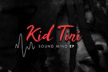 kid tini Listen To Kid Tini's New #SoundMindEP 978ea96408297d93e9e65de597384ae95ddb4a13d91bd33b6b841f94825105d1 360x240